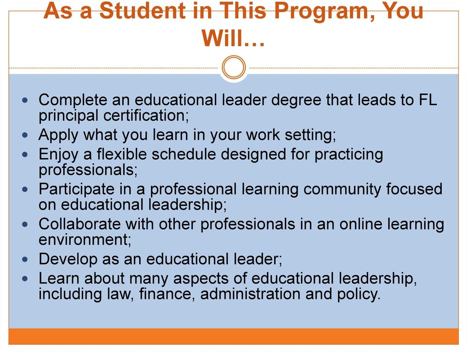 Participate in a professional learning community focused on educational leadership;!