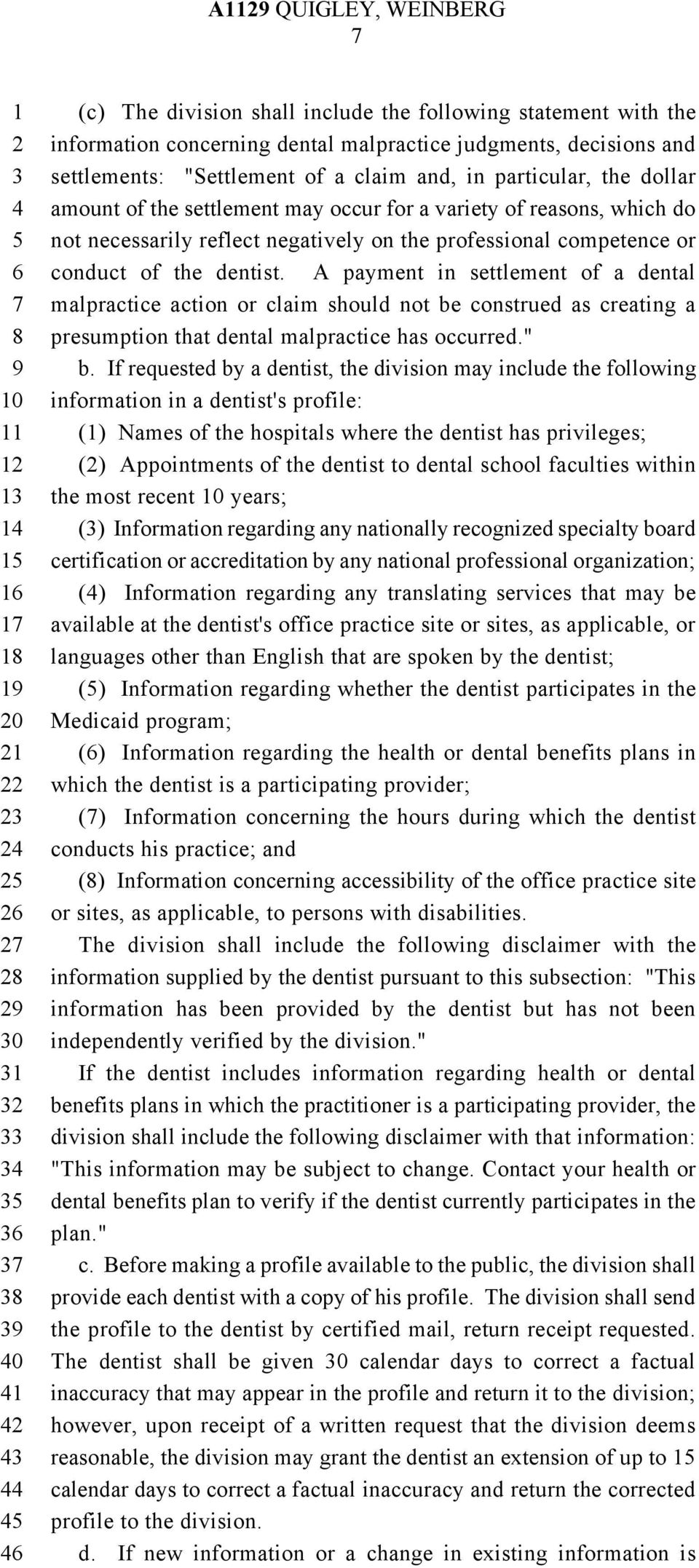 "A payment in settlement of a dental malpractice action or claim should not be construed as creating a presumption that dental malpractice has occurred."" b."