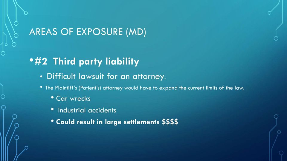 The Plaintiff s (Patient s) attorney would have to expand
