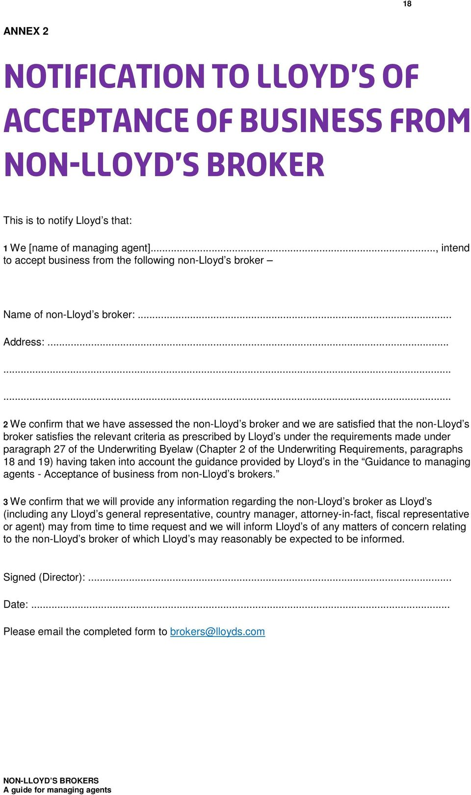 ........ 2 We confirm that we have assessed the non-lloyd s broker and we are satisfied that the non-lloyd s broker satisfies the relevant criteria as prescribed by Lloyd s under the requirements