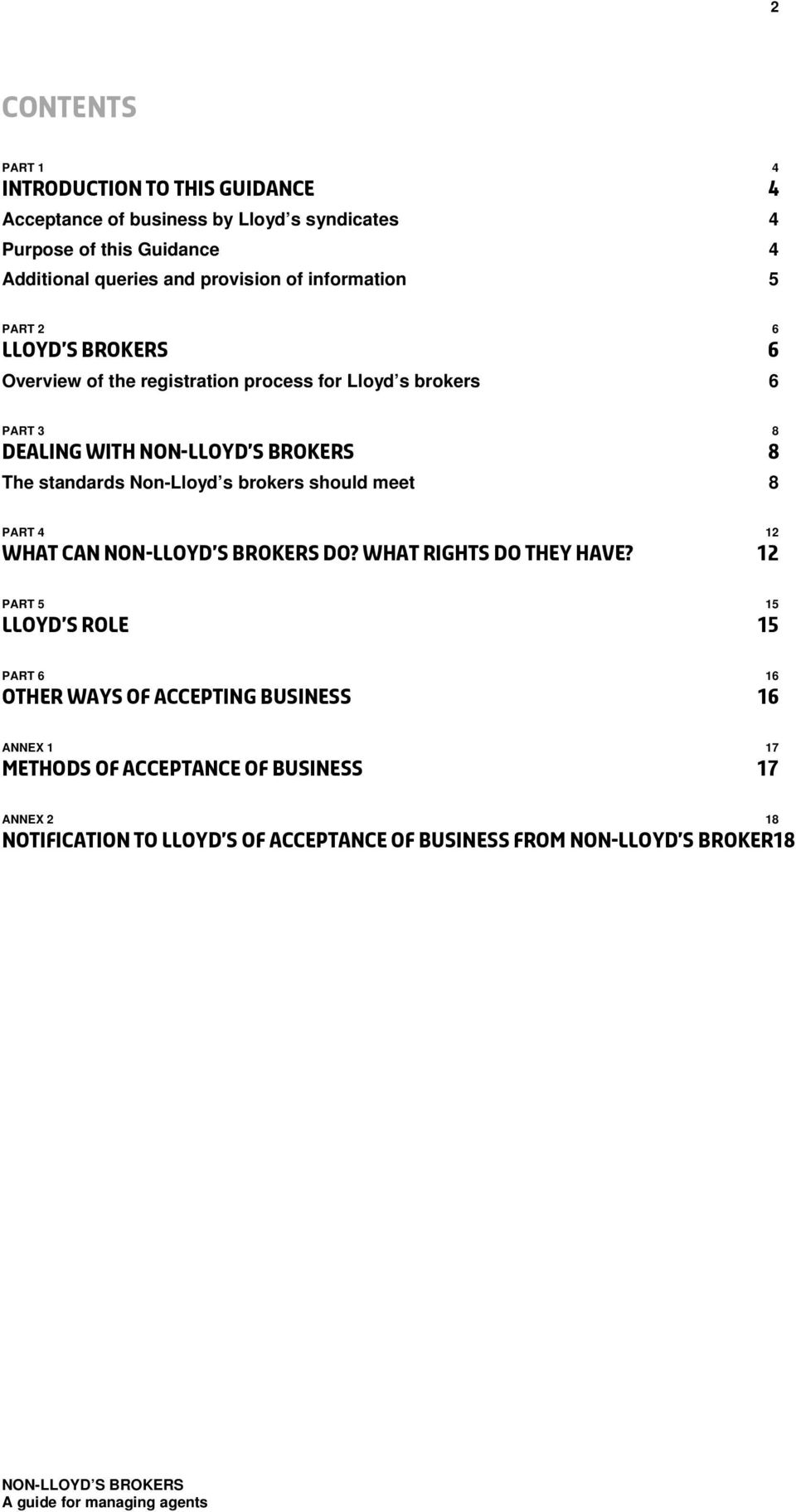 The standards Non-Lloyd s brokers should meet 8 PART 4 12 What can non-lloyd s brokers do? What rights do they have?
