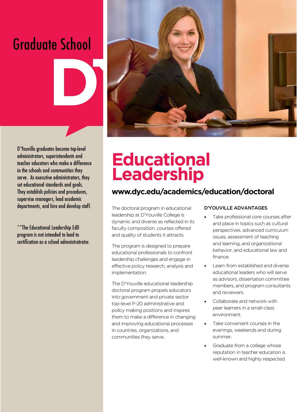 **The Educational Leadership EdD program is not intended to lead to certification as a school admnistratrator. Educational Leadership www.dyc.