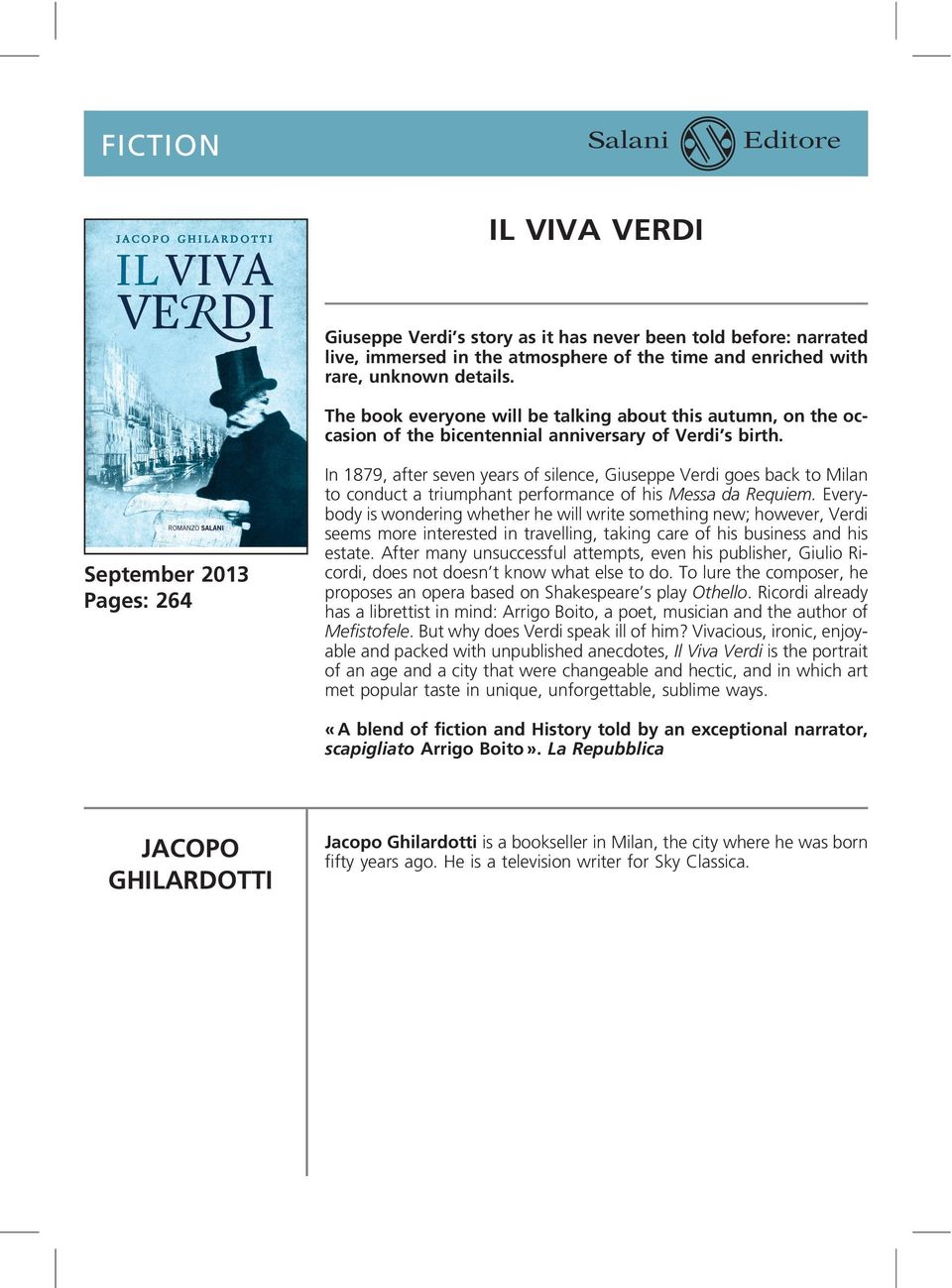 September 2013 Pages: 264 In 1879, after seven years of silence, Giuseppe Verdi goes back to Milan to conduct a triumphant performance of his Messa da Requiem.