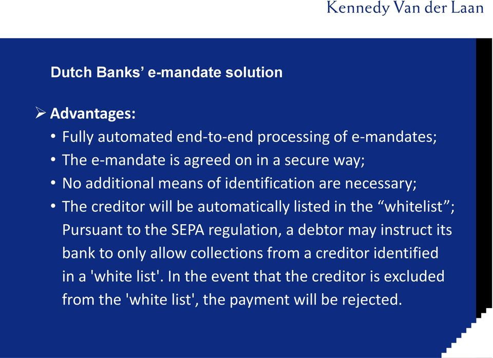 whitelist ; Pursuant to the SEPA regulation, a debtor may instruct its bank to only allow collections from a creditor