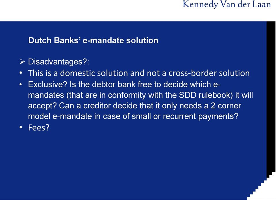 Is the debtor bank free to decide which e- mandates (that are in conformity with the