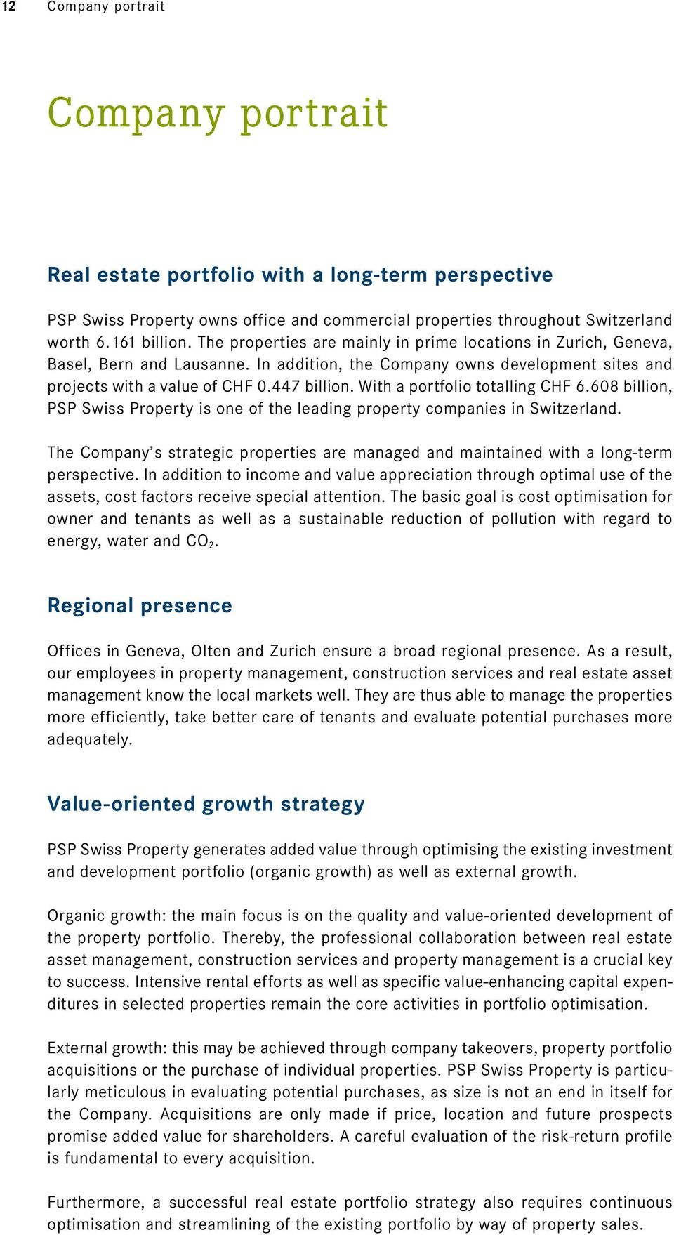 With a portfolio totalling CHF 6.608 billion, PSP Swiss Property is one of the leading property companies in Switzerland.