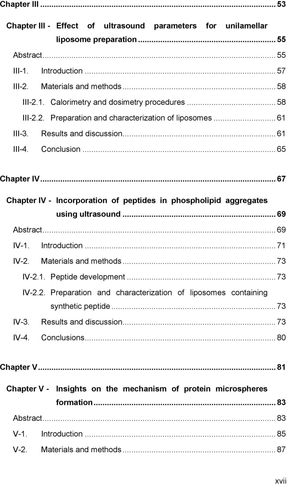 .. 67 Chapter IV - Incorporation of peptides in phospholipid aggregates using ultrasound... 69 Abstract... 69 IV-1. IV-2. Introduction... 71 Materials and methods... 73 IV-2.1. Peptide development.