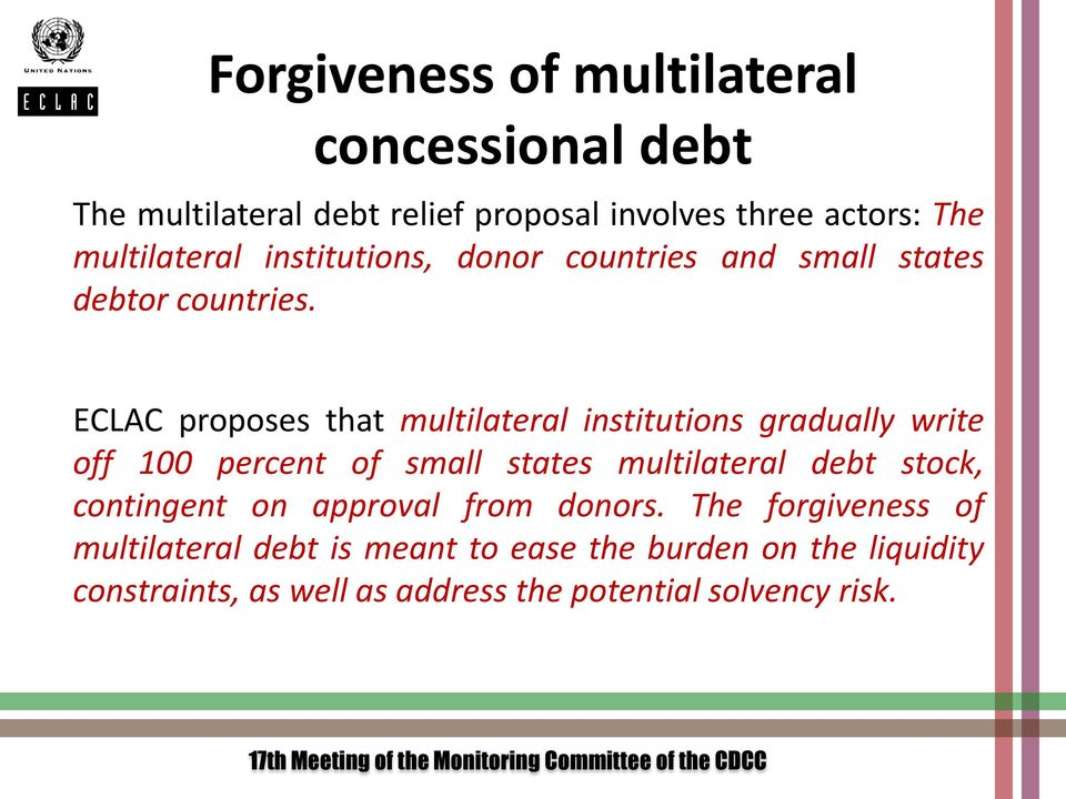 ECLAC proposes that multilateral institutions gradually write off 100 percent of small states multilateral debt stock,
