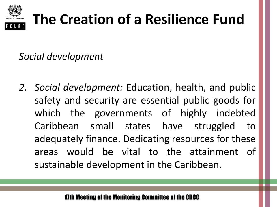 goods for which the governments of highly indebted Caribbean small states have struggled to