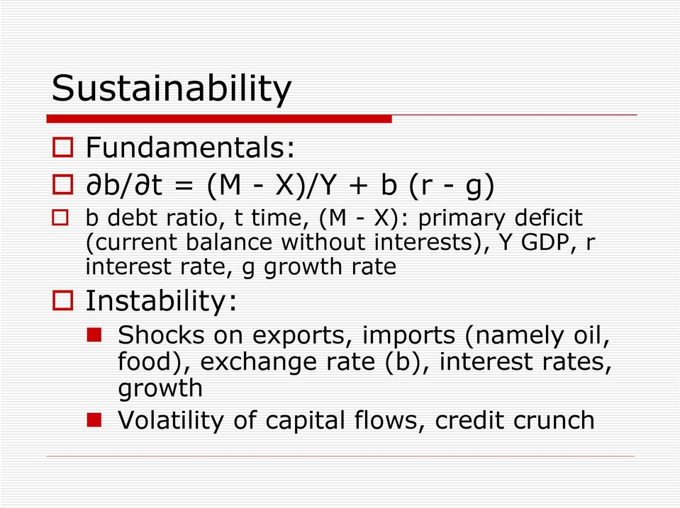 rate, g growth rate Instability: Shocks on exports, imports (namely oil, food),