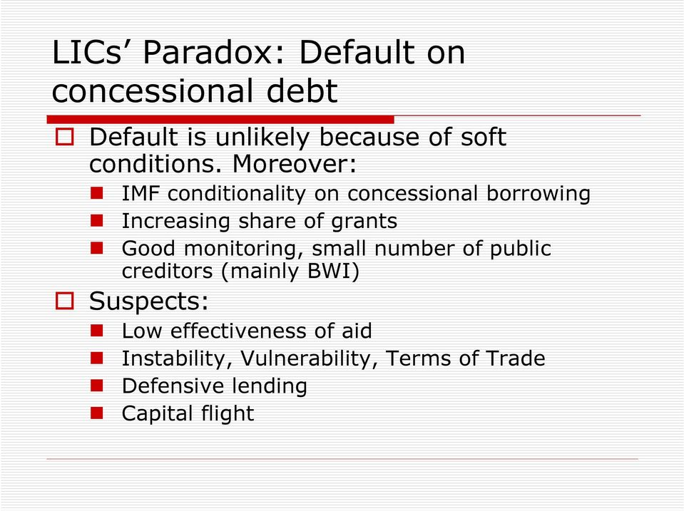 Moreover: IMF conditionality on concessional borrowing Increasing share of grants Good
