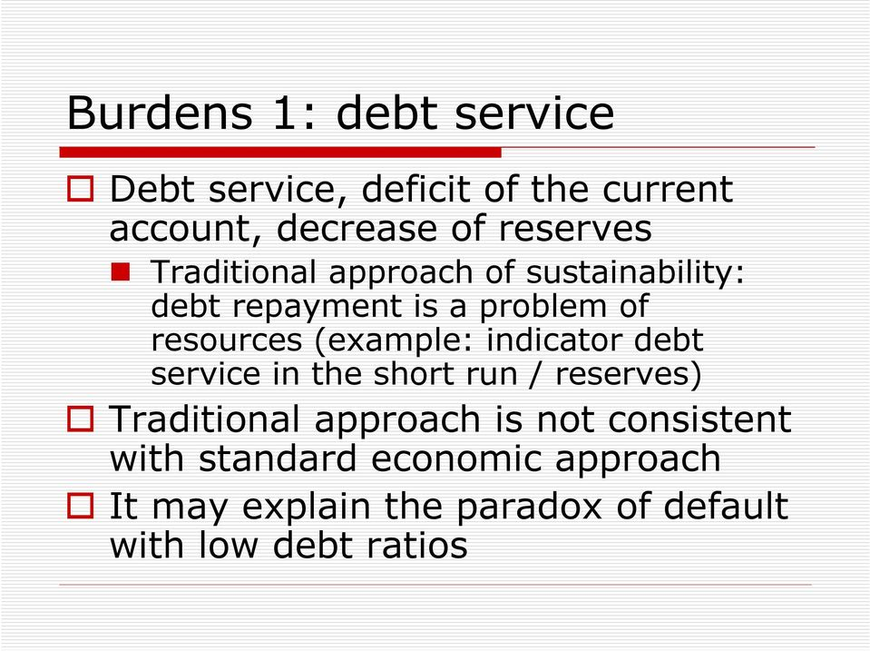 indicator debt service in the short run / reserves) Traditional approach is not consistent
