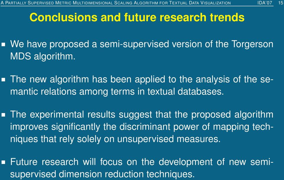 The new algorithm has been applied to the analysis of the semantic relations among terms in textual databases.