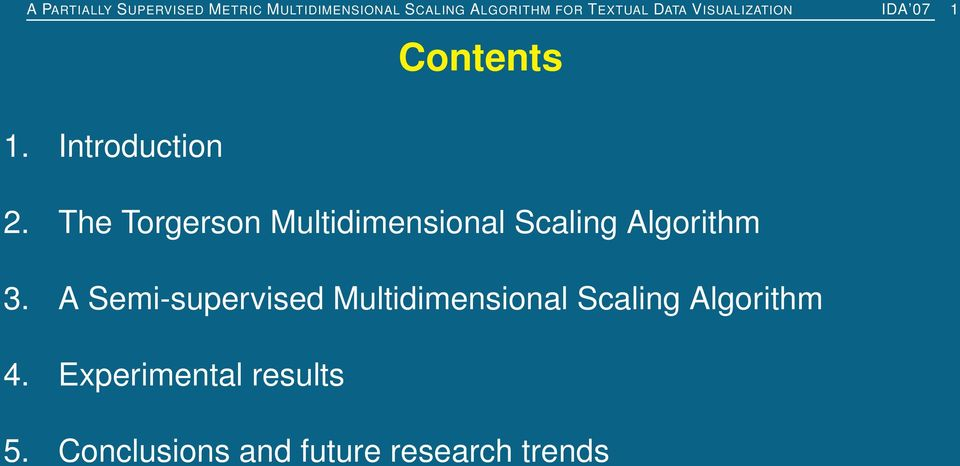 The Torgerson Multidimensional Scaling Algorithm 3.