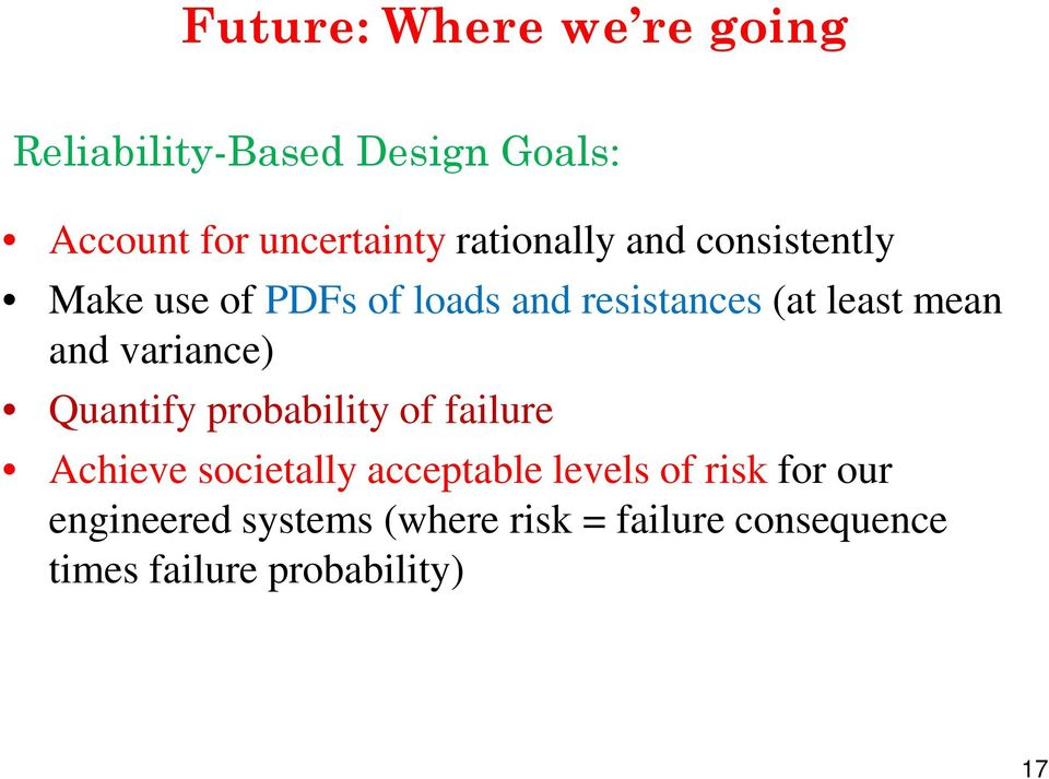and variance) Quantify probability of failure Achieve societally acceptable levels of