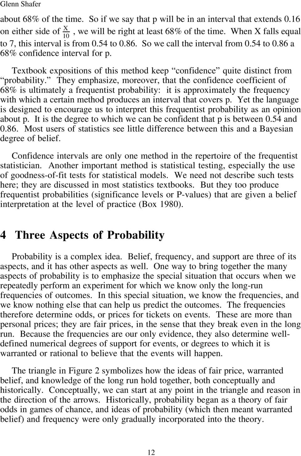 They emphasize, moreover, that the confidence coefficient of 68% is ultimately a frequentist probability: it is approximately the frequency with which a certain method produces an interval that