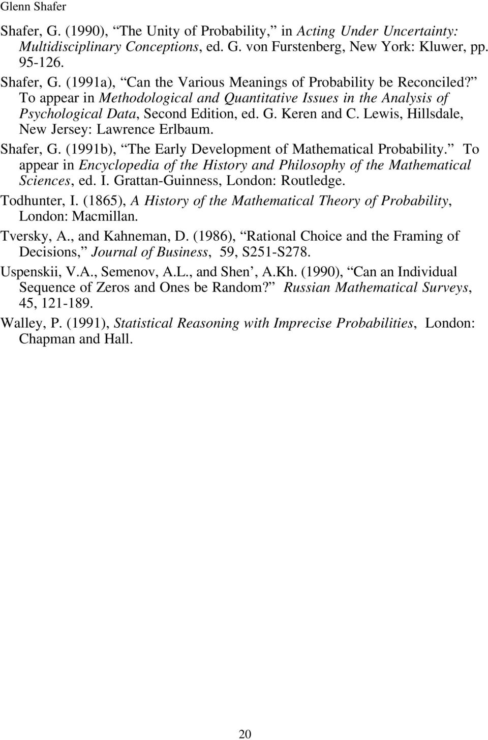 Lewis, Hillsdale, New Jersey: Lawrence Erlbaum. Shafer, G. (1991b), The Early Development of Mathematical Probability.
