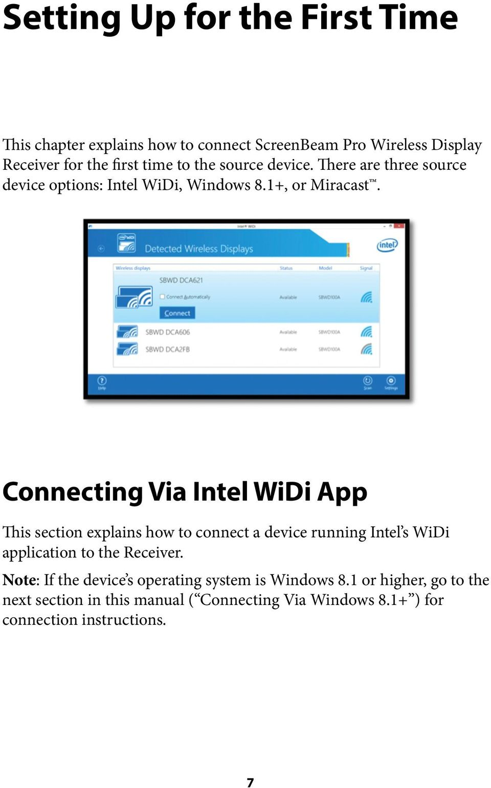 Connecting Via Intel WiDi App This section explains how to connect a device running Intel s WiDi application to the Receiver.