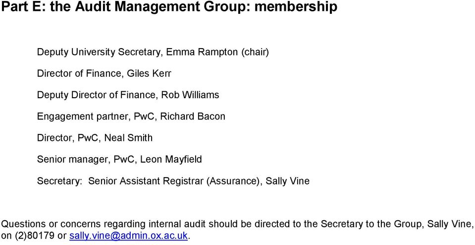 Senior manager, PwC, Leon Mayfield Secretary: Senior Assistant Registrar (Assurance), Sally Vine Questions or concerns