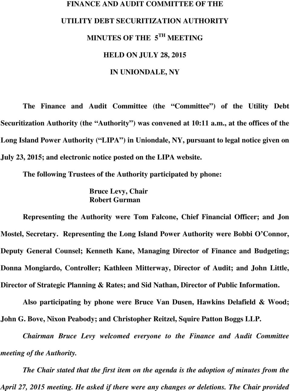 , at the offices of the Long Island Power Authority ( LIPA ) in Uniondale, NY, pursuant to legal notice given on July 23, 2015; and electronic notice posted on the LIPA website.