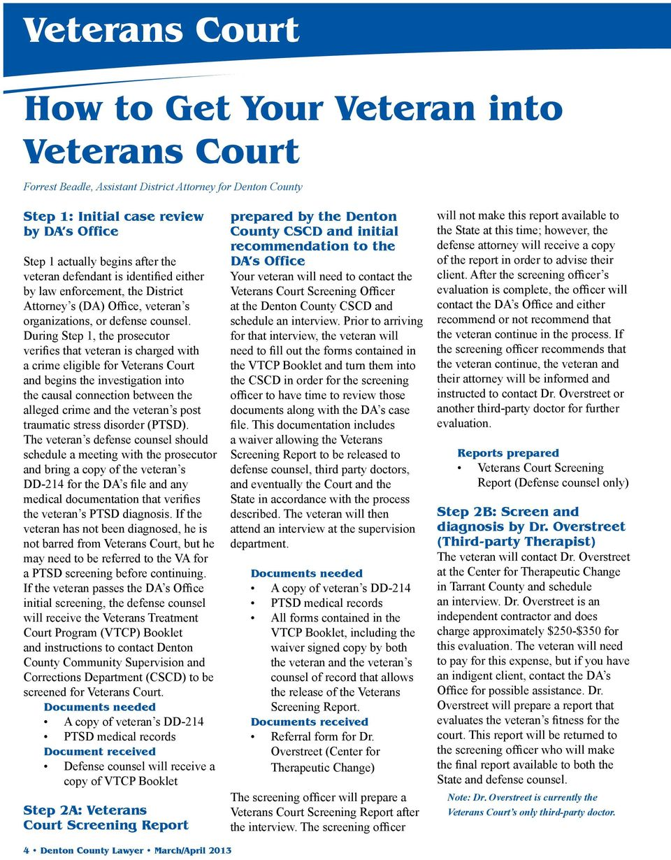 During Step 1, the prosecutor verifies that veteran is charged with a crime eligible for Veterans Court and begins the investigation into the causal connection between the alleged crime and the