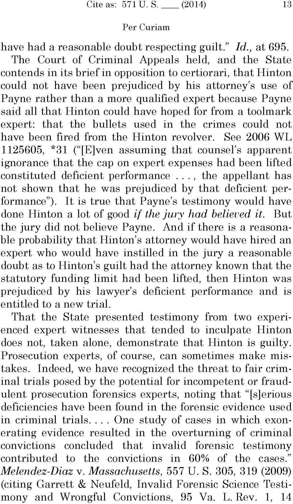 qualified expert because Payne said all that Hinton could have hoped for from a toolmark expert: that the bullets used in the crimes could not have been fired from the Hinton revolver.