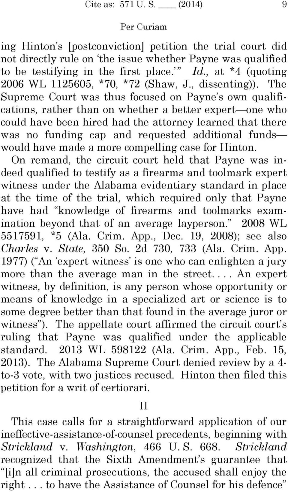 The Supreme Court was thus focused on Payne s own qualifications, rather than on whether a better expert one who could have been hired had the attorney learned that there was no funding cap and