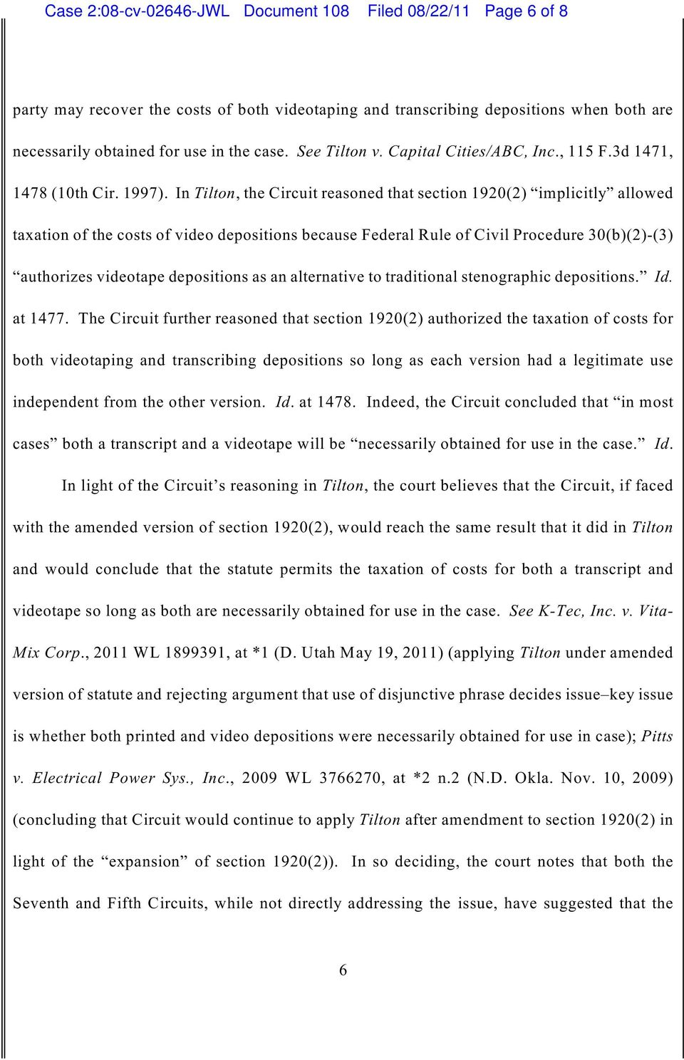 In Tilton, the Circuit reasoned that section 1920(2) implicitly allowed taxation of the costs of video depositions because Federal Rule of Civil Procedure 30(b)(2)-(3) authorizes videotape
