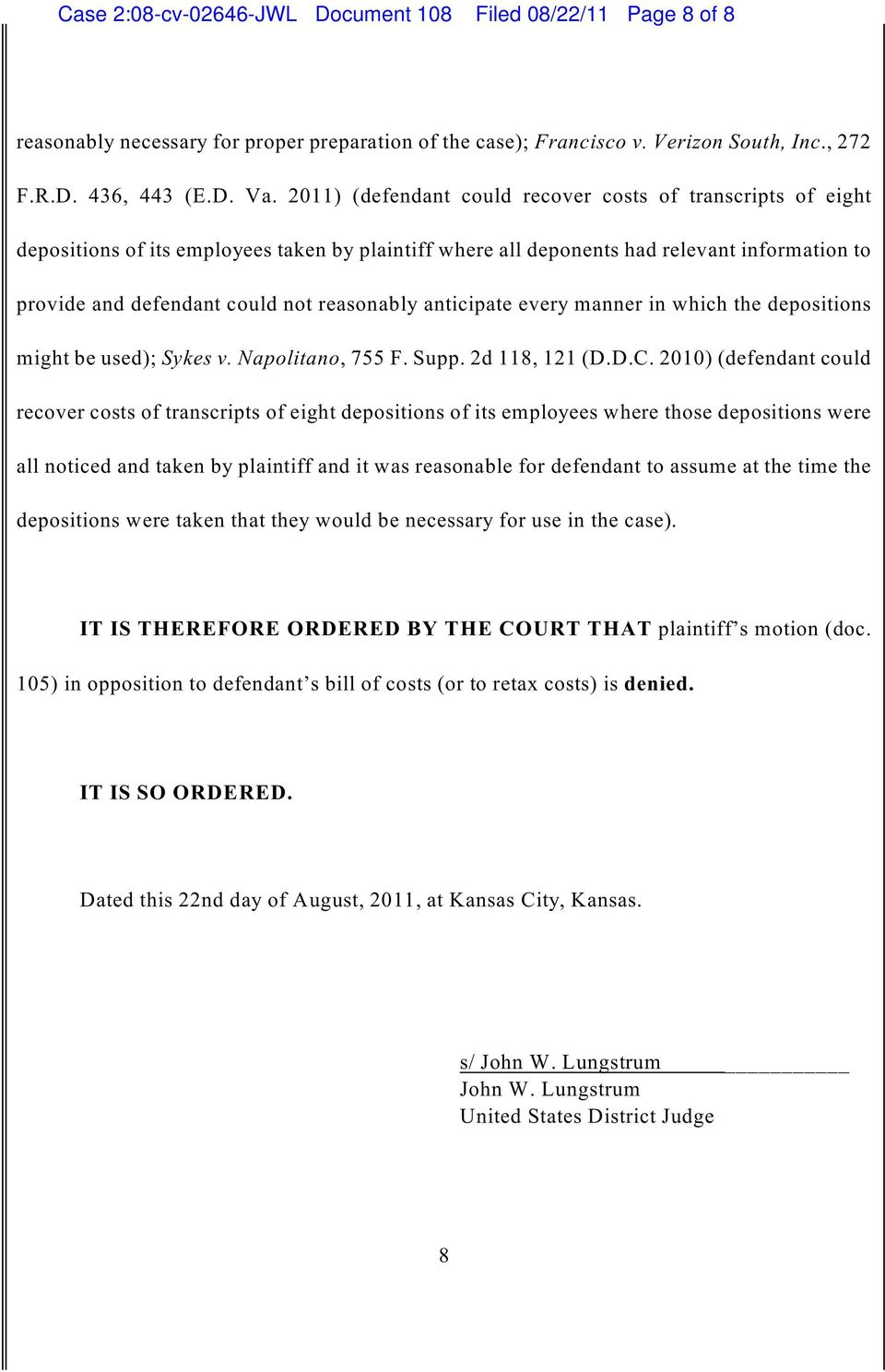 anticipate every manner in which the depositions might be used); Sykes v. Napolitano, 755 F. Supp. 2d 118, 121 (D.D.C.