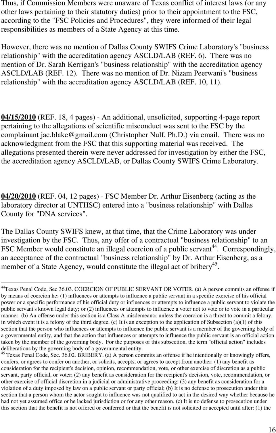 "However, there was no mention of Dallas County SWIFS Crime Laboratory's ""business relationship"" with the accreditation agency ASCLD/LAB (REF. 6). There was no mention of Dr."