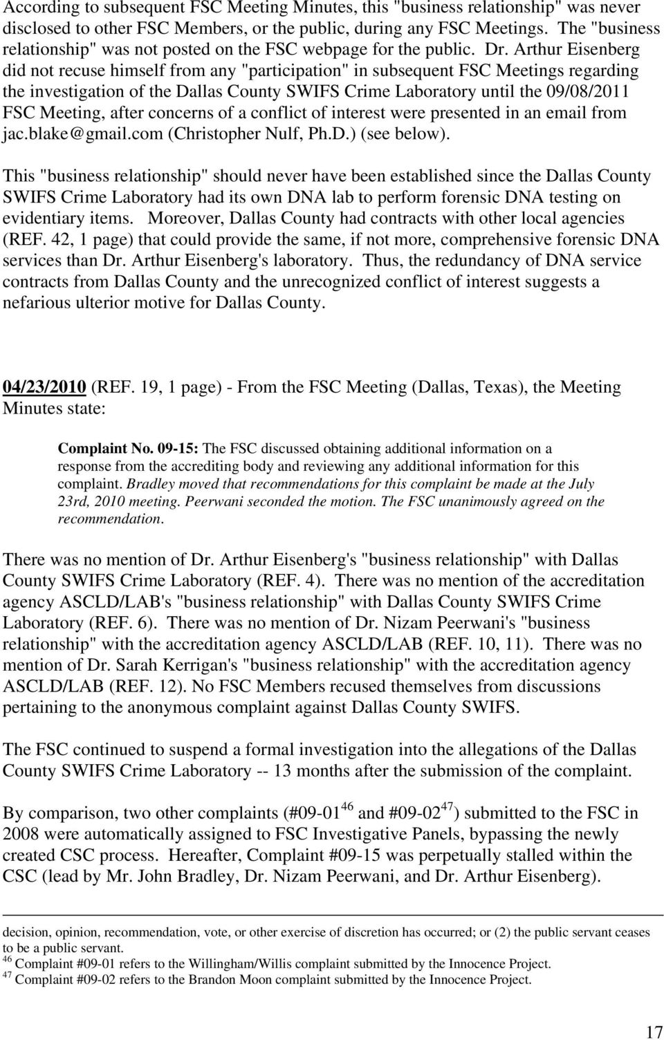 "Arthur Eisenberg did not recuse himself from any ""participation"" in subsequent FSC Meetings regarding the investigation of the Dallas County SWIFS Crime Laboratory until the 09/08/2011 FSC Meeting,"