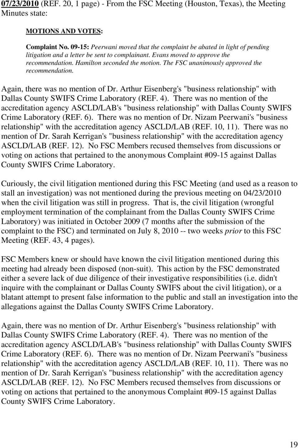 "The FSC unanimously approved the recommendation. Again, there was no mention of Dr. Arthur Eisenberg's ""business relationship"" with Dallas County SWIFS Crime Laboratory (REF. 4)."