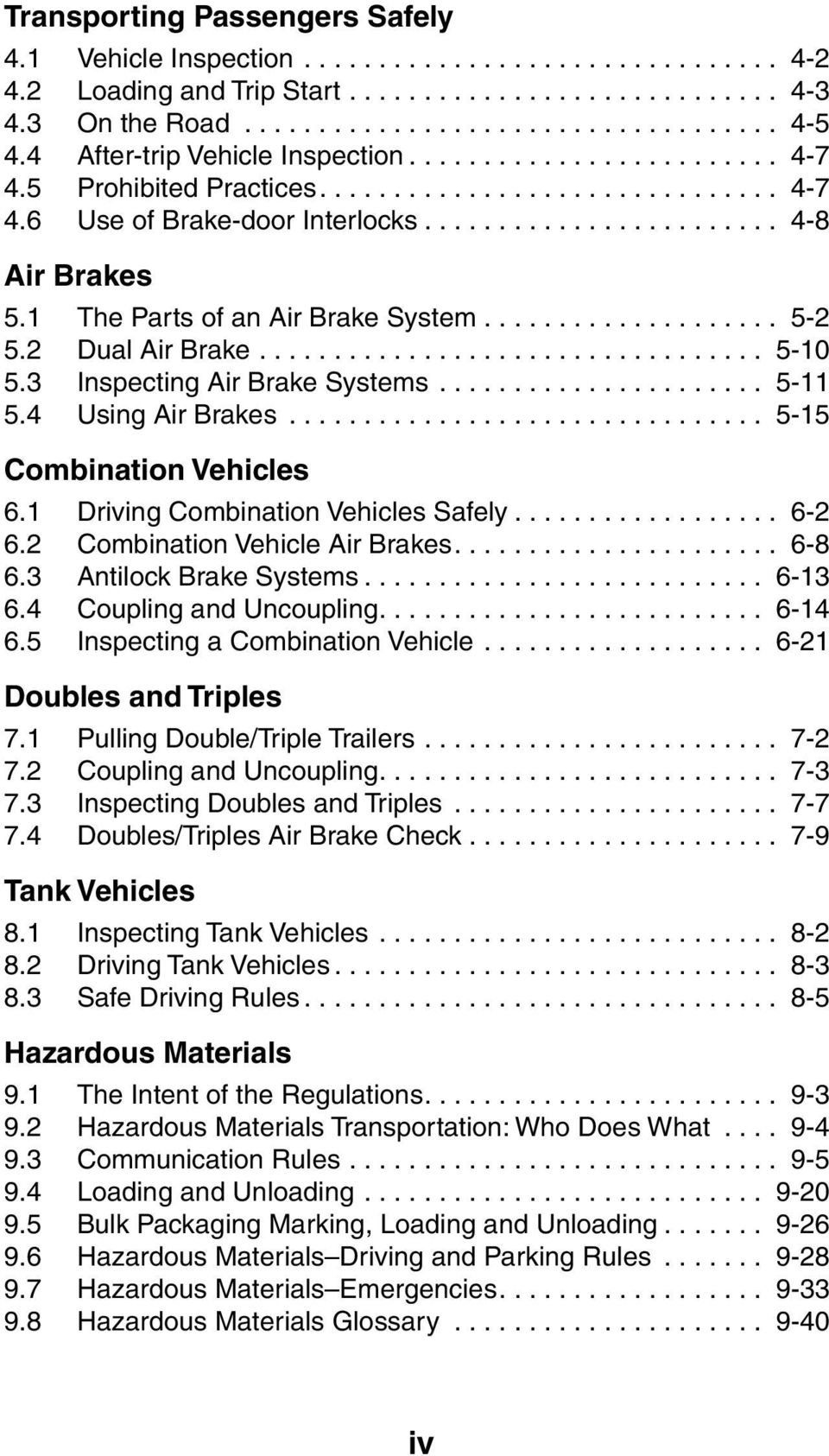 1 Driving Combination Vehicles Safely... 6-2 6.2 Combination Vehicle Air Brakes... 6-8 6.3 Antilock Brake Systems... 6-13 6.4 Coupling and Uncoupling... 6-14 6.5 Inspecting a Combination Vehicle.