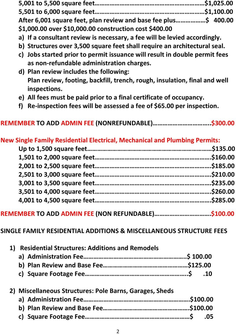 c) Jobs started prior to permit issuance will result in double permit fees as non-refundable administration charges.