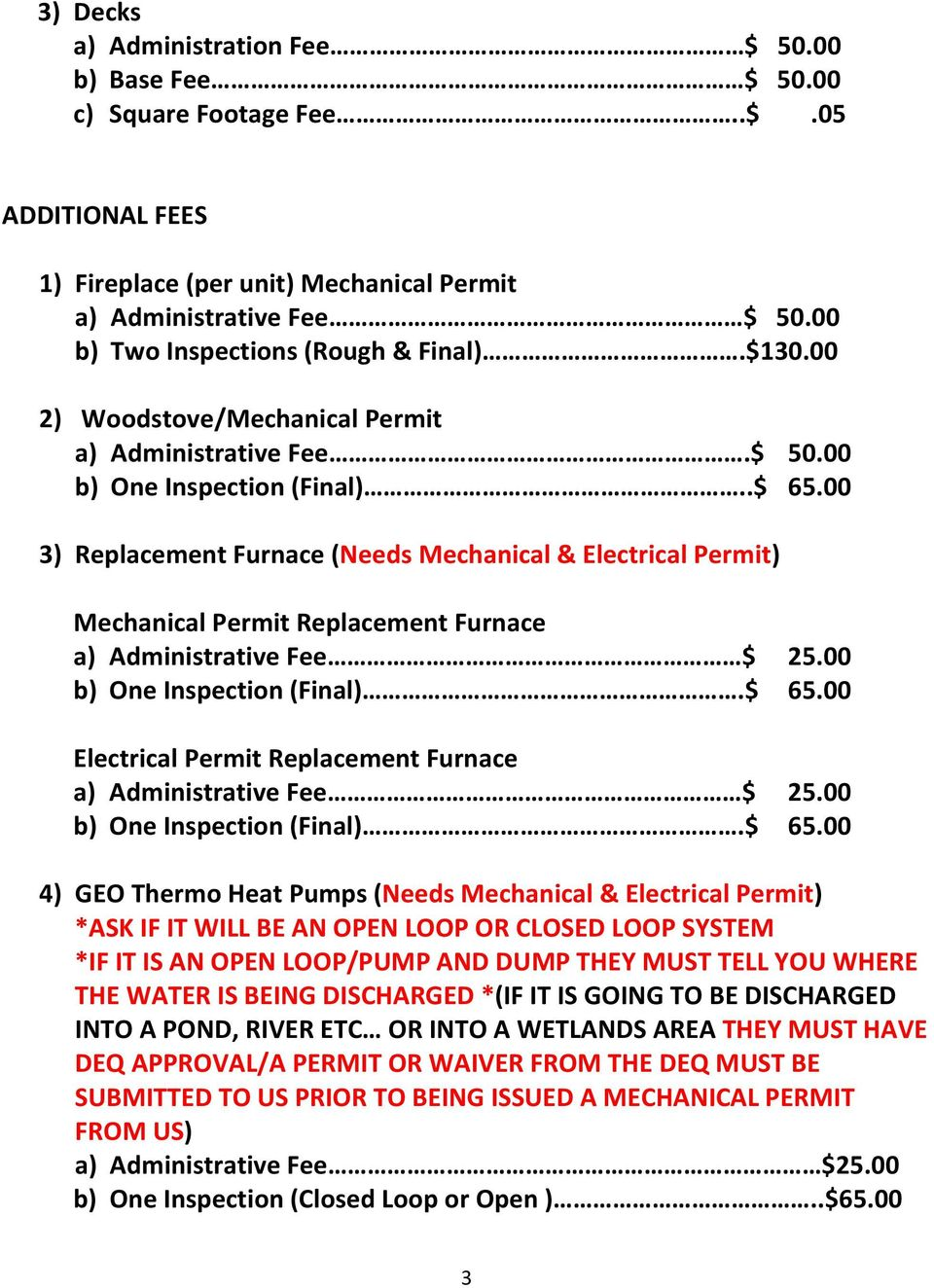 00 3) Replacement Furnace (Needs Mechanical & Electrical Permit) Mechanical Permit Replacement Furnace a) Administrative Fee $ 25.00 b) One Inspection (Final).$ 65.