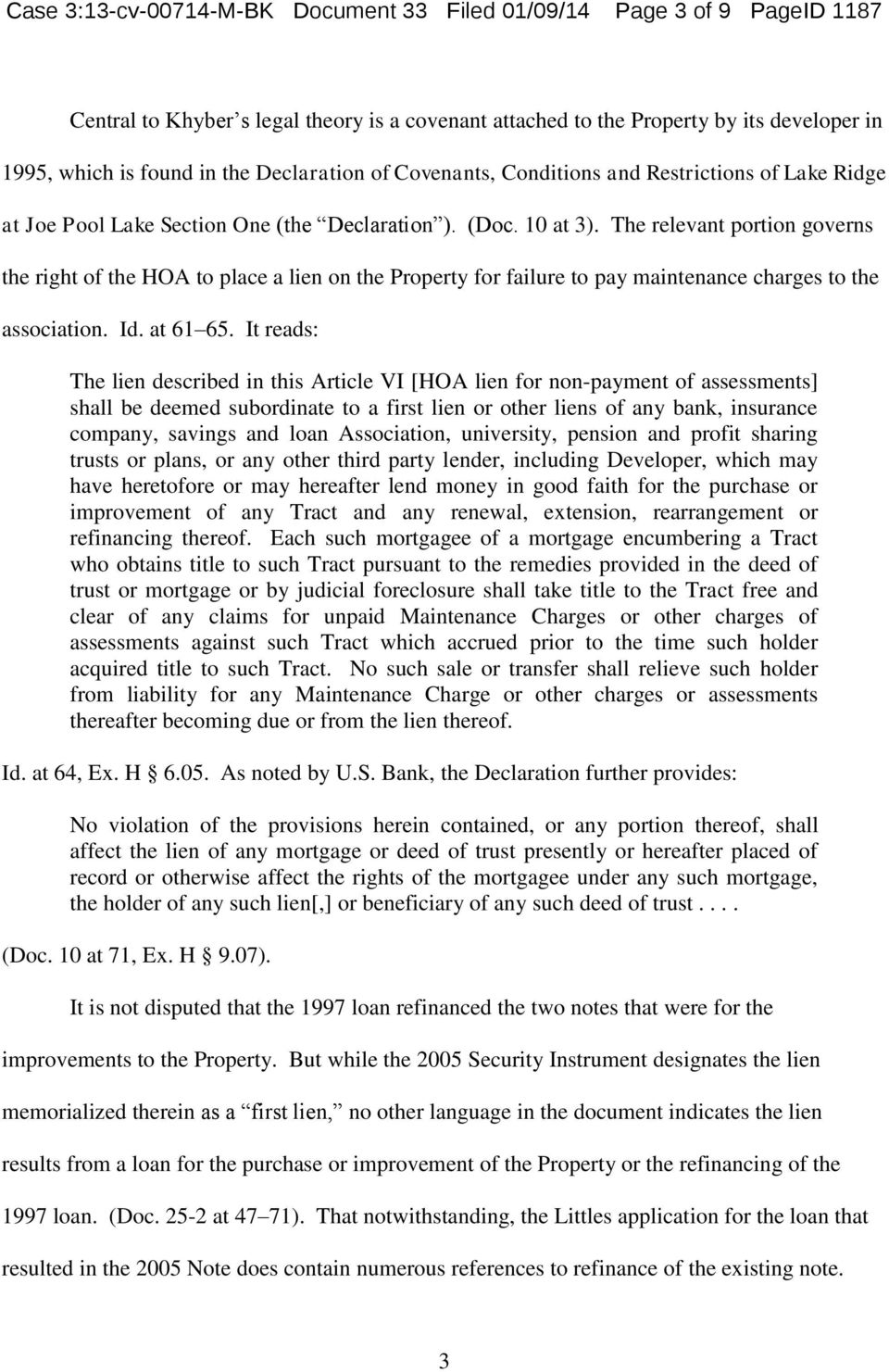 The relevant portion governs the right of the HOA to place a lien on the Property for failure to pay maintenance charges to the association. Id. at 61 65.