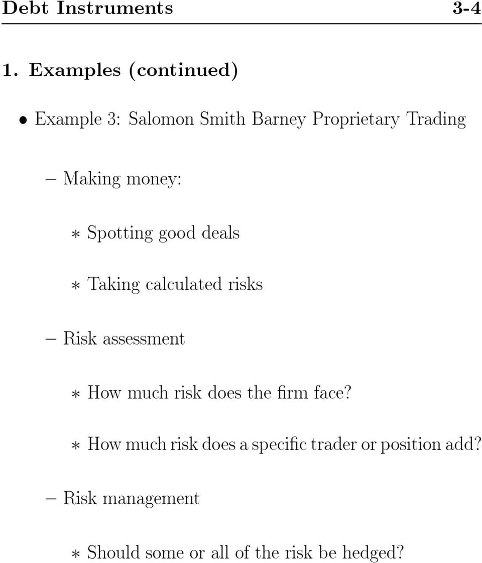 Making money: Spotting good deals Taking calculated risks { Risk assessment How