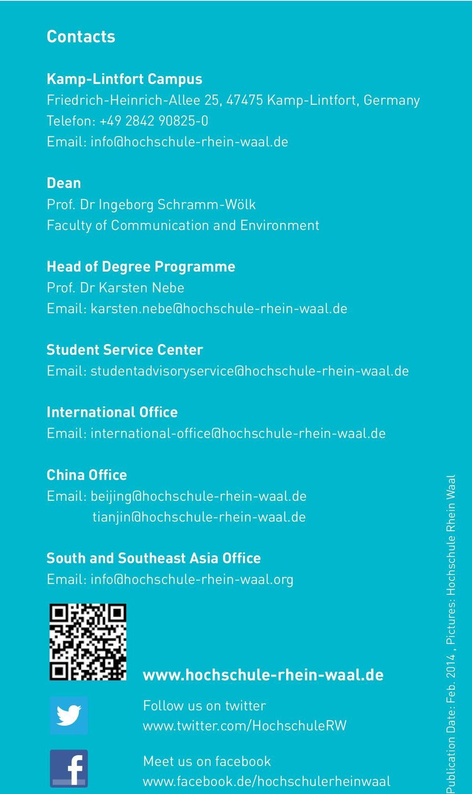 de Student Service Center Email: studentadvisoryservice@hochschule-rhein-waal.de International Office Email: international-office@hochschule-rhein-waal.