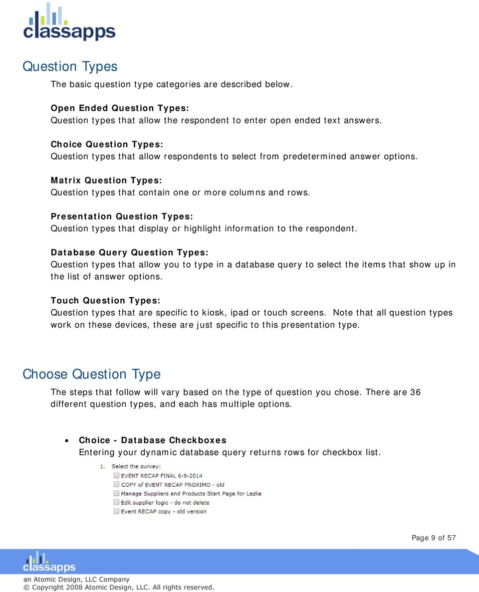 Presentation Question Types: Question types that display or highlight information to the respondent.