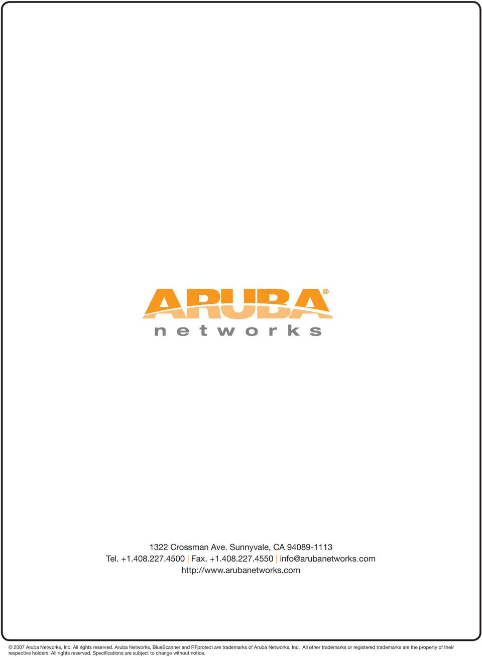 Aruba Networks, BlueScanner and RFprotect are trademarks of Aruba Networks, Inc.