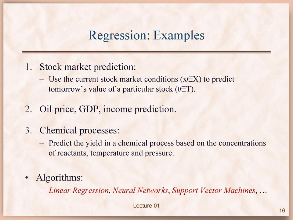 of a particular stock (t T). 2. Oil price, GDP, income prediction. 3.