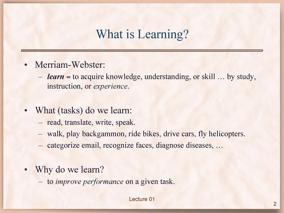 instruction, or experience. What (tasks) do we learn: read, translate, write, speak.