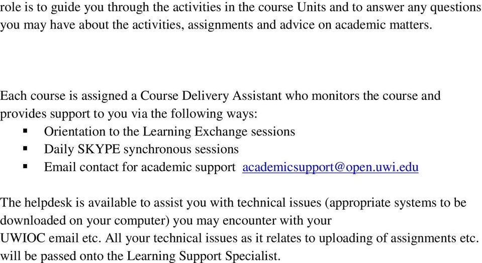 SKYPE synchronous sessions Email contact for academic support academicsupport@open.uwi.