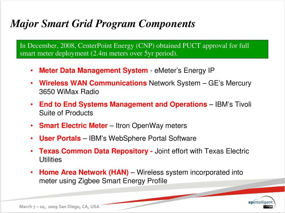 Meter Data Management System - emeter s Energy IP Wireless WAN Communications Network System GE s Mercury 3650 WiMax Radio End to End Systems Management