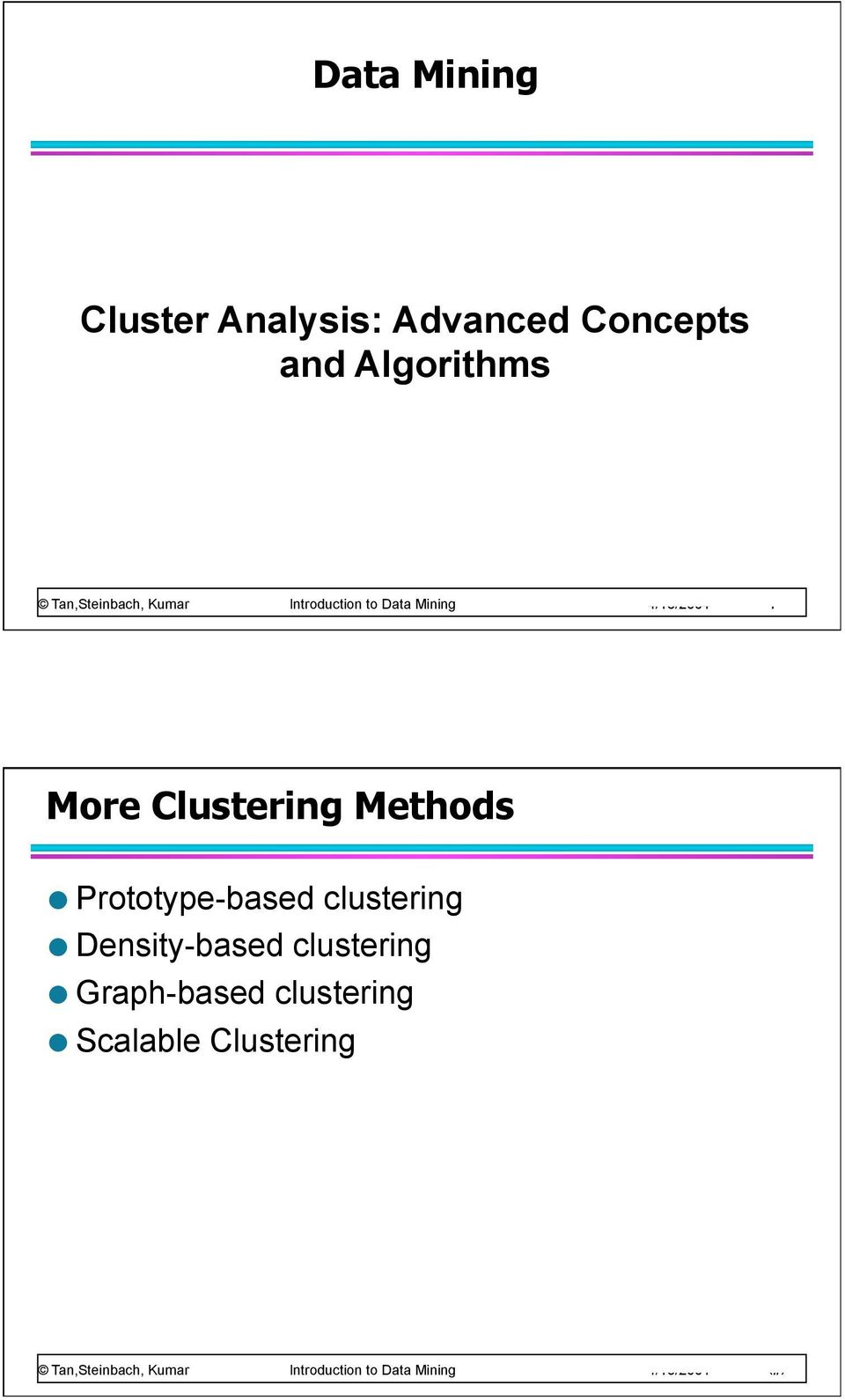 4/18/2004 1 More Clustering Methods Prototype-based
