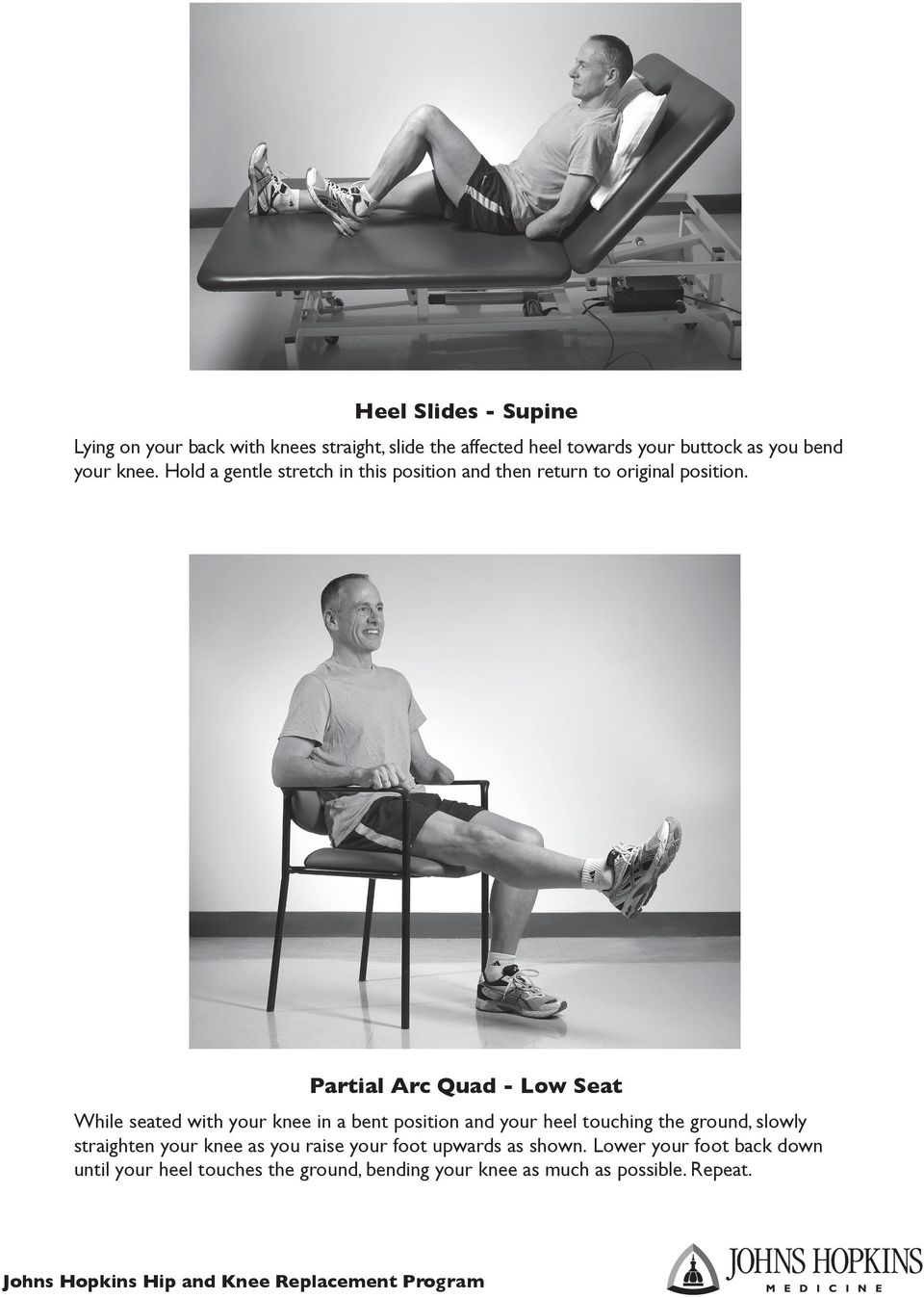 Partial Arc Quad - Low Seat While seated with your knee in a bent position and your heel touching the ground, slowly