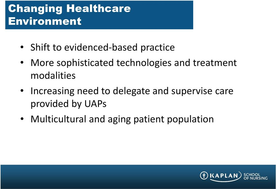 modalities Increasing need to delegate and supervise care