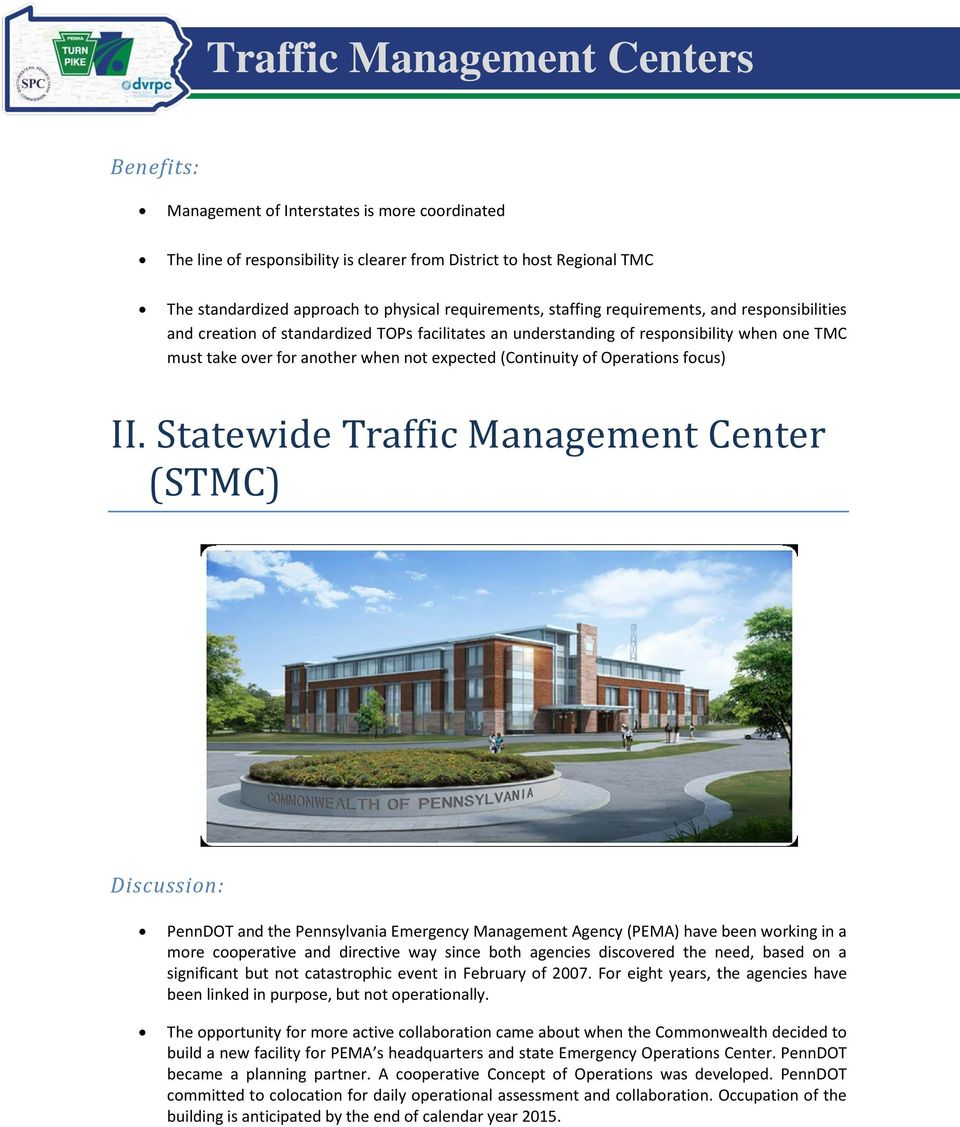 Statewide Traffic Management Center (STMC) PennDOT and the Pennsylvania Emergency Management Agency (PEMA) have been working in a more cooperative and directive way since both agencies discovered the