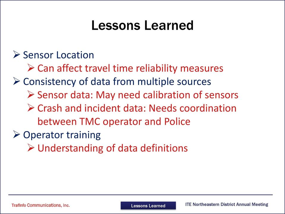 of sensors Crash and incident data: Needs coordination between TMC operator
