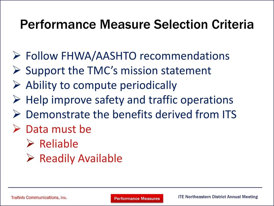periodically Help improve safety and traffic operations Demonstrate the